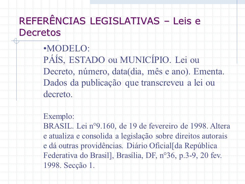 REFERÊNCIAS LEGISLATIVAS – Leis e Decretos