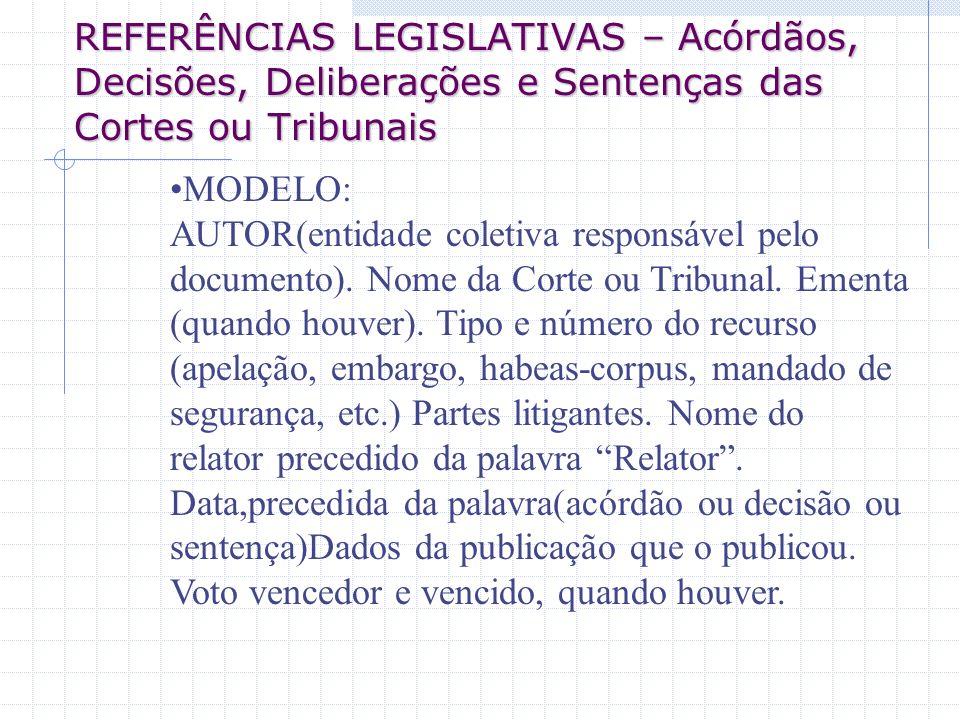 REFERÊNCIAS LEGISLATIVAS – Acórdãos, Decisões, Deliberações e Sentenças das Cortes ou Tribunais