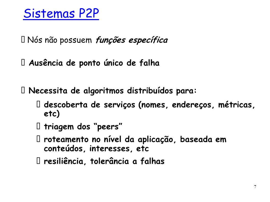 Sistemas P2P  Nós não possuem funções específica