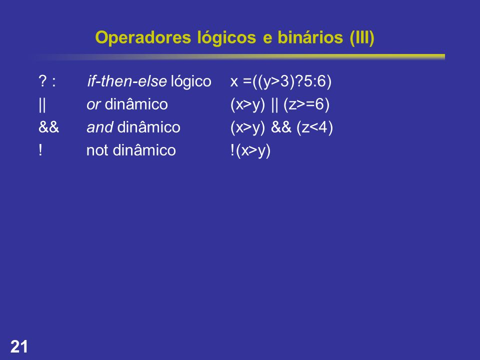 Operadores lógicos e binários (III)