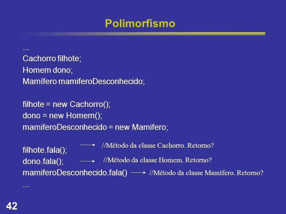 Polimorfismo ... Cachorro filhote; Homem dono;