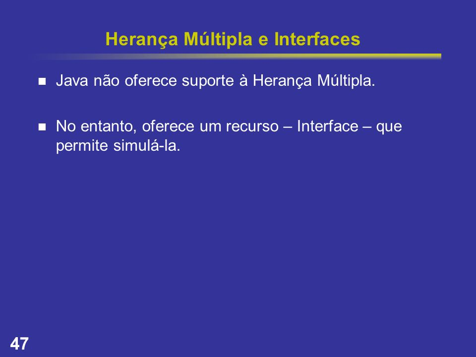 Herança Múltipla e Interfaces