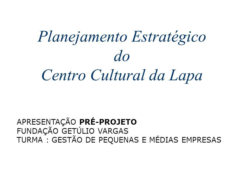 Planejamento Estratégico do Centro Cultural da Lapa