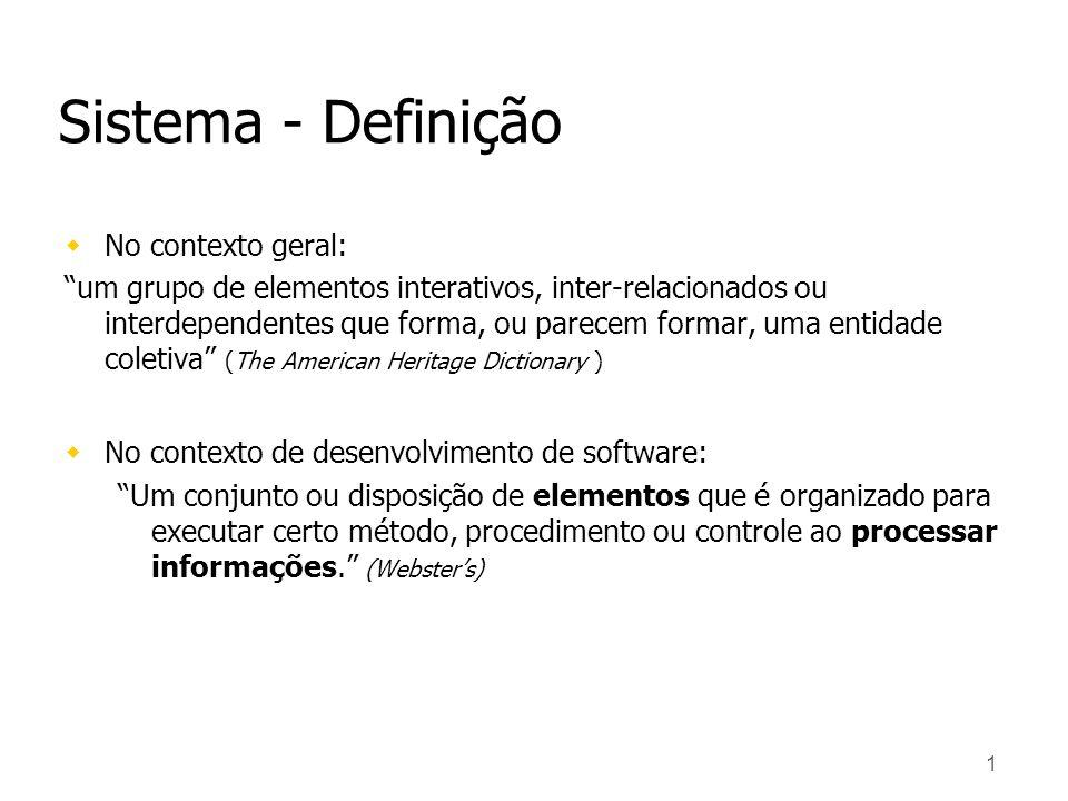 Sistema - Definição No contexto geral: