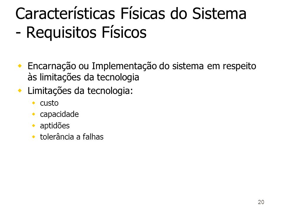 Características Físicas do Sistema - Requisitos Físicos