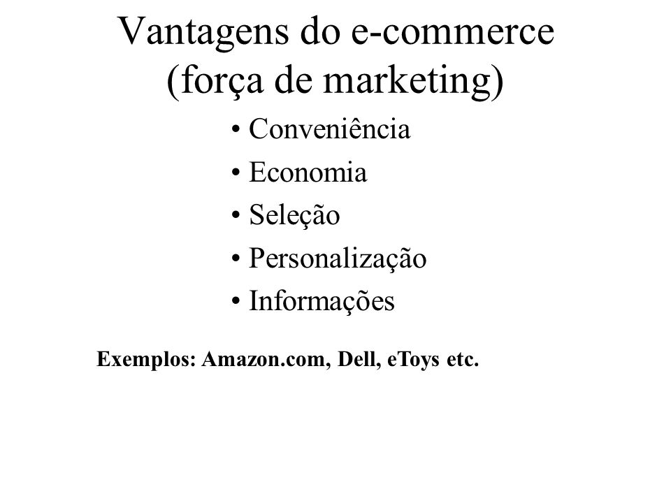 Vantagens do e-commerce (força de marketing)