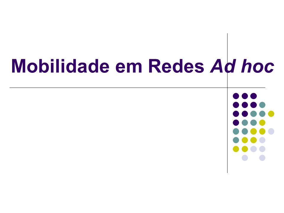Mobilidade em Redes Ad hoc