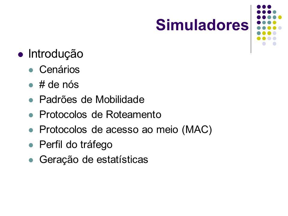 Simuladores Introdução Cenários # de nós Padrões de Mobilidade