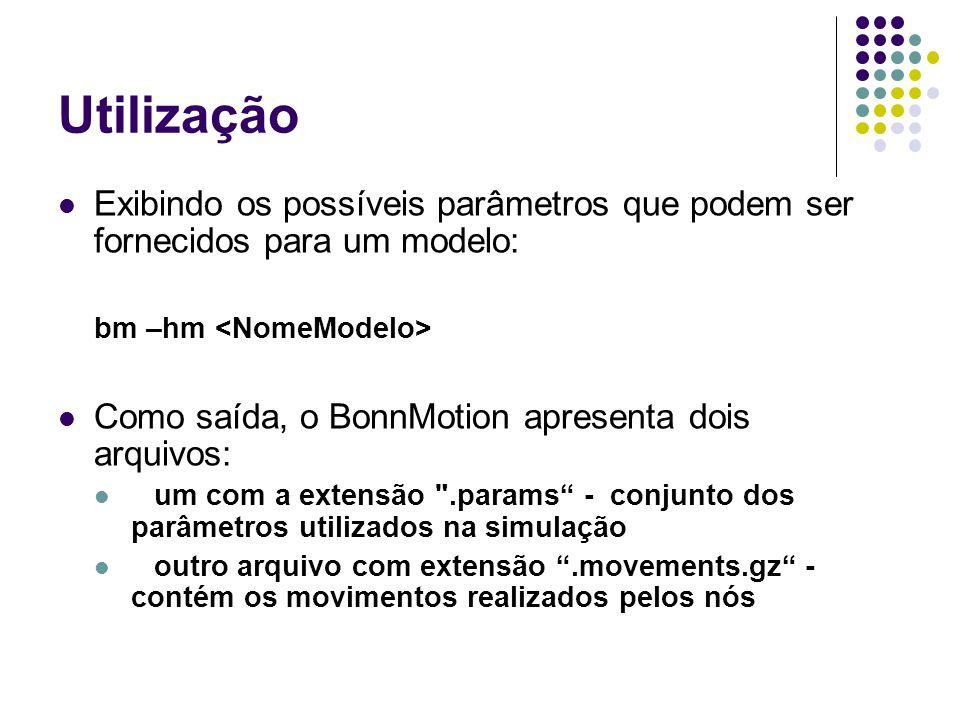 Utilização Exibindo os possíveis parâmetros que podem ser fornecidos para um modelo: bm –hm <NomeModelo>