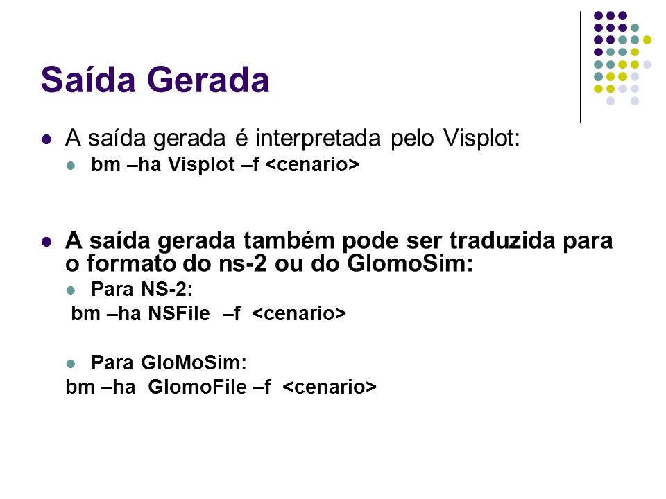 Saída Gerada A saída gerada é interpretada pelo Visplot: