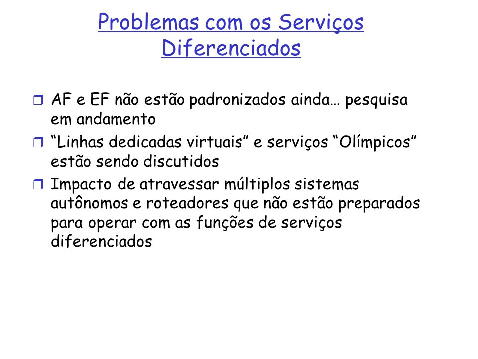 Problemas com os Serviços Diferenciados
