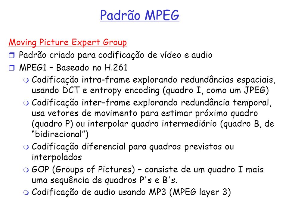 Padrão MPEG Moving Picture Expert Group