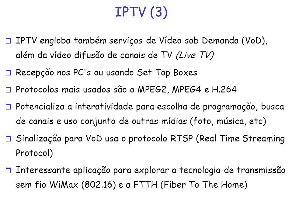 IPTV (3) IPTV engloba também serviços de Vídeo sob Demanda (VoD), além da vídeo difusão de canais de TV (Live TV)