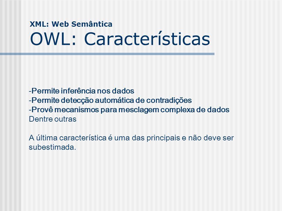 XML: Web Semântica OWL: Características
