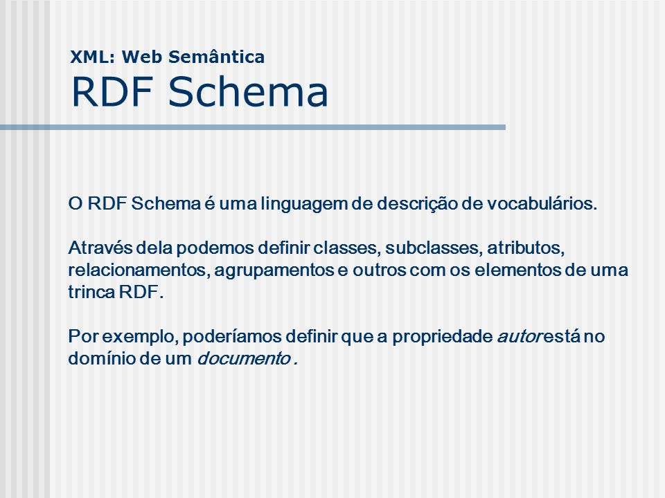 XML: Web Semântica RDF Schema