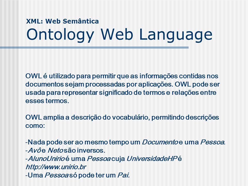XML: Web Semântica Ontology Web Language