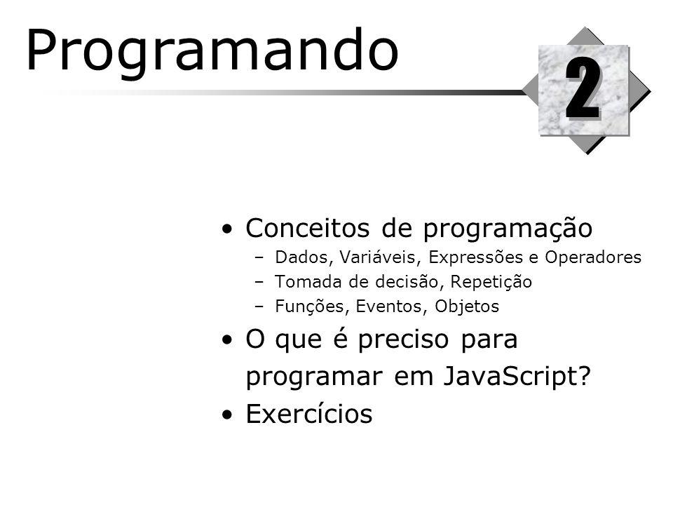 2 Programando Conceitos de programação O que é preciso para