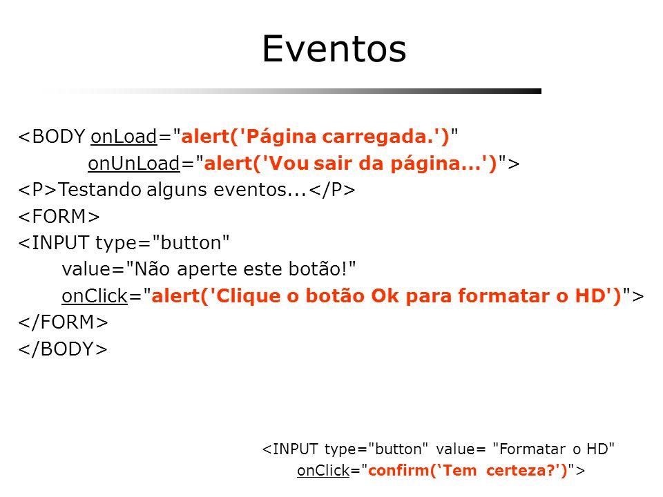 Eventos <BODY onLoad= alert( Página carregada. )