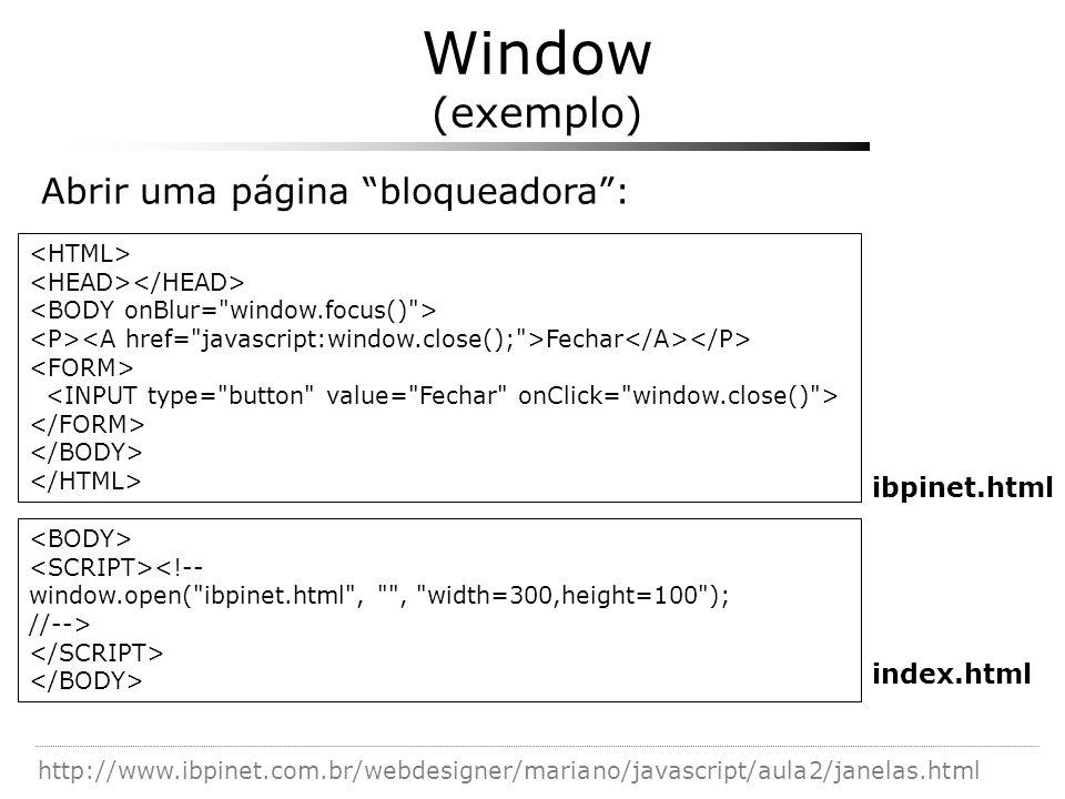 Window (exemplo) Abrir uma página bloqueadora : ibpinet.html