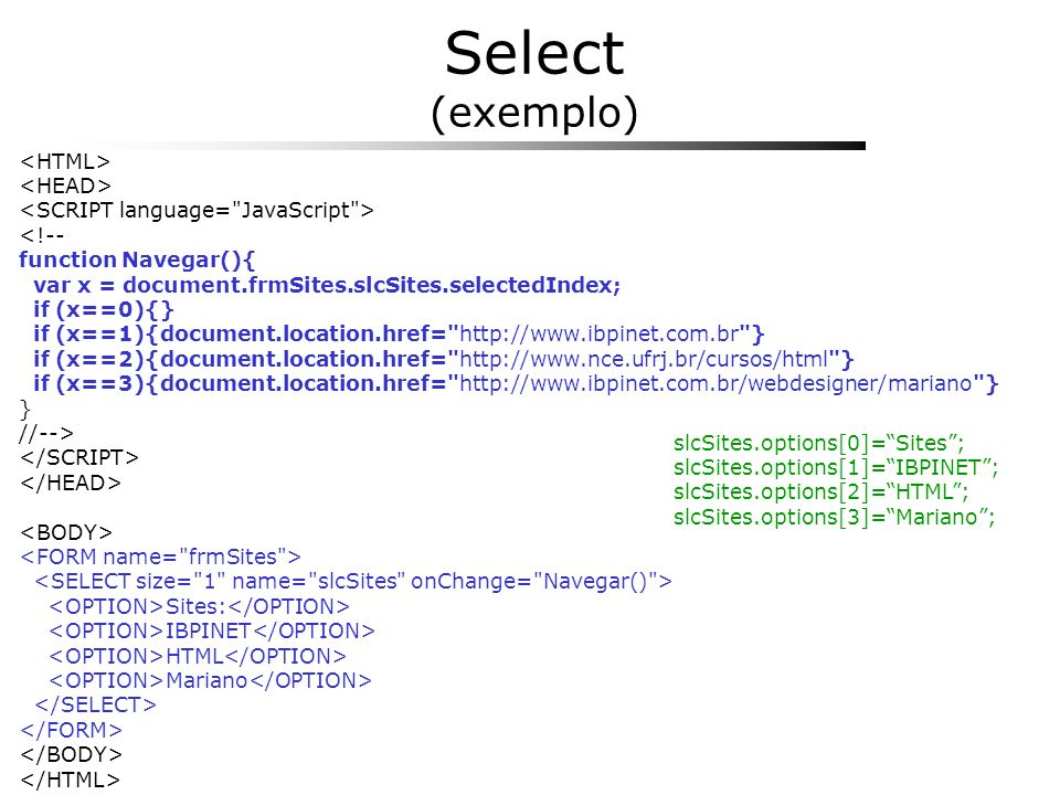 Select (exemplo) <HTML> <HEAD>