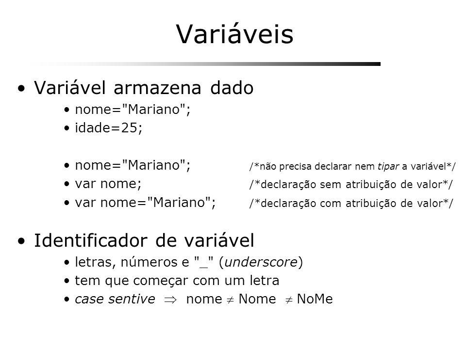 Variáveis Variável armazena dado Identificador de variável