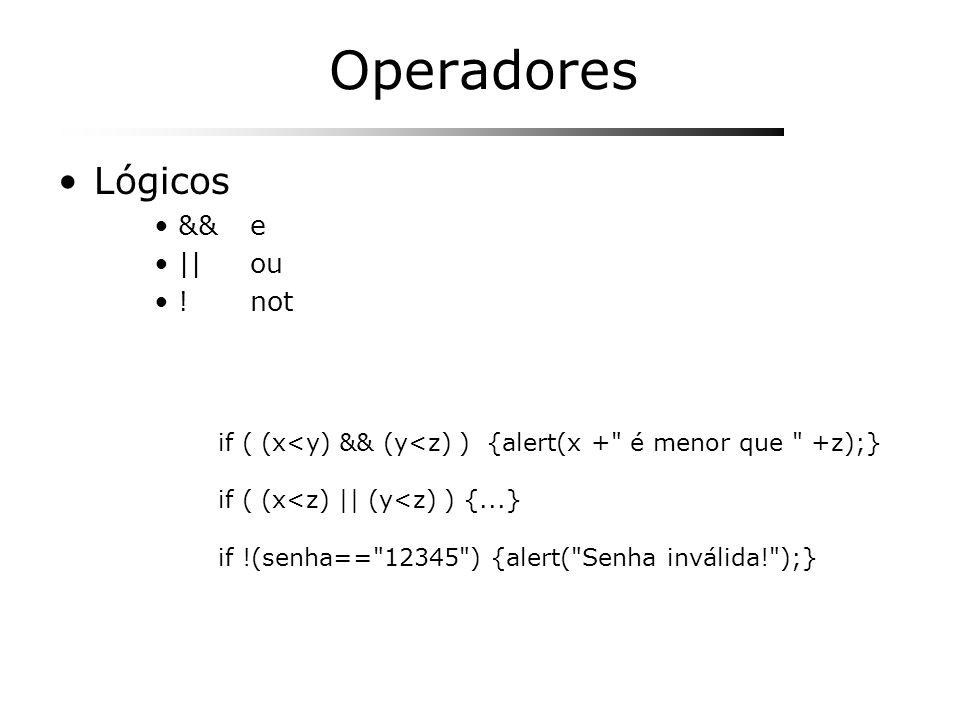 Operadores Lógicos && e || ou ! not