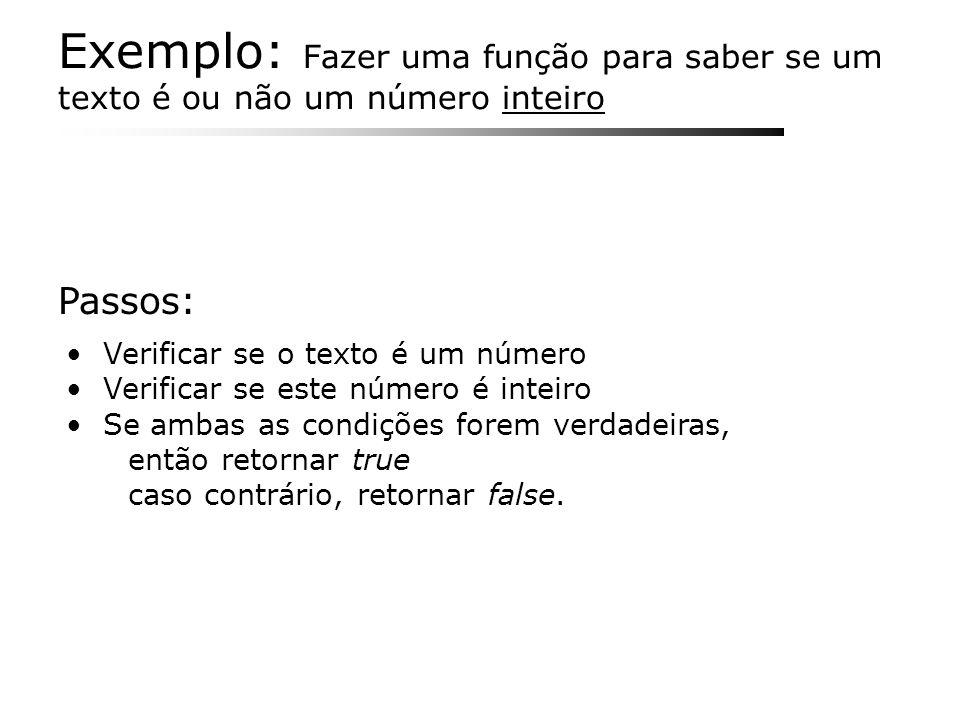 Exemplo: Fazer uma função para saber se um texto é ou não um número inteiro