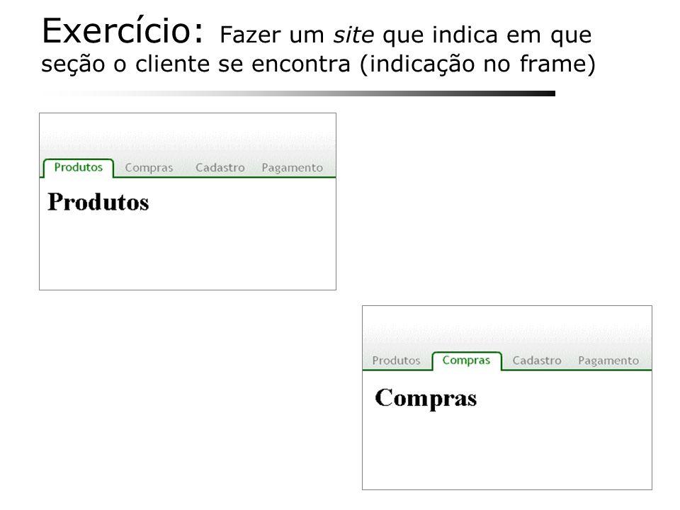 Exercício: Fazer um site que indica em que seção o cliente se encontra (indicação no frame)
