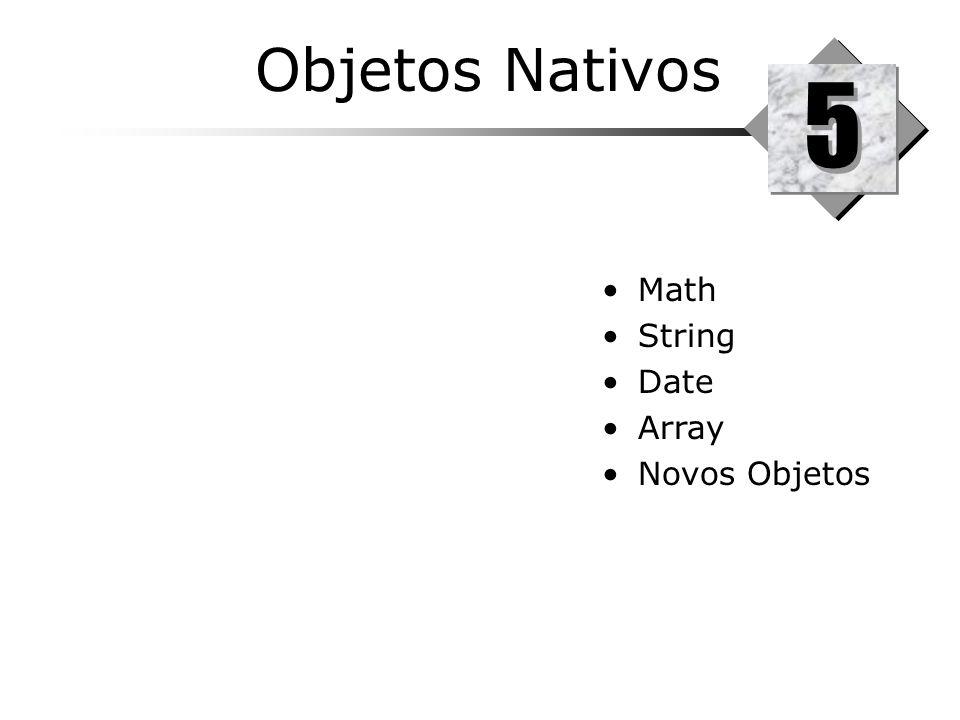 Objetos Nativos 5 Math String Date Array Novos Objetos