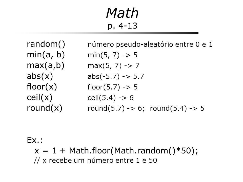 Math p. 4-13 random() número pseudo-aleatório entre 0 e 1