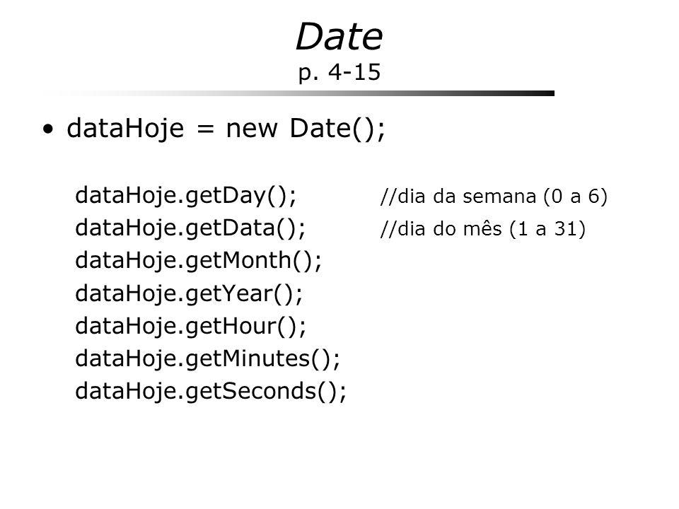 Date p. 4-15 dataHoje = new Date();
