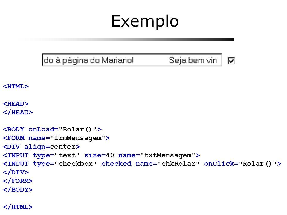 Exemplo <HTML> <HEAD> </HEAD>