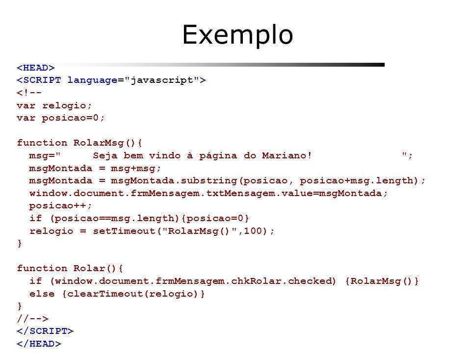 Exemplo <HEAD> <SCRIPT language= javascript > <!--