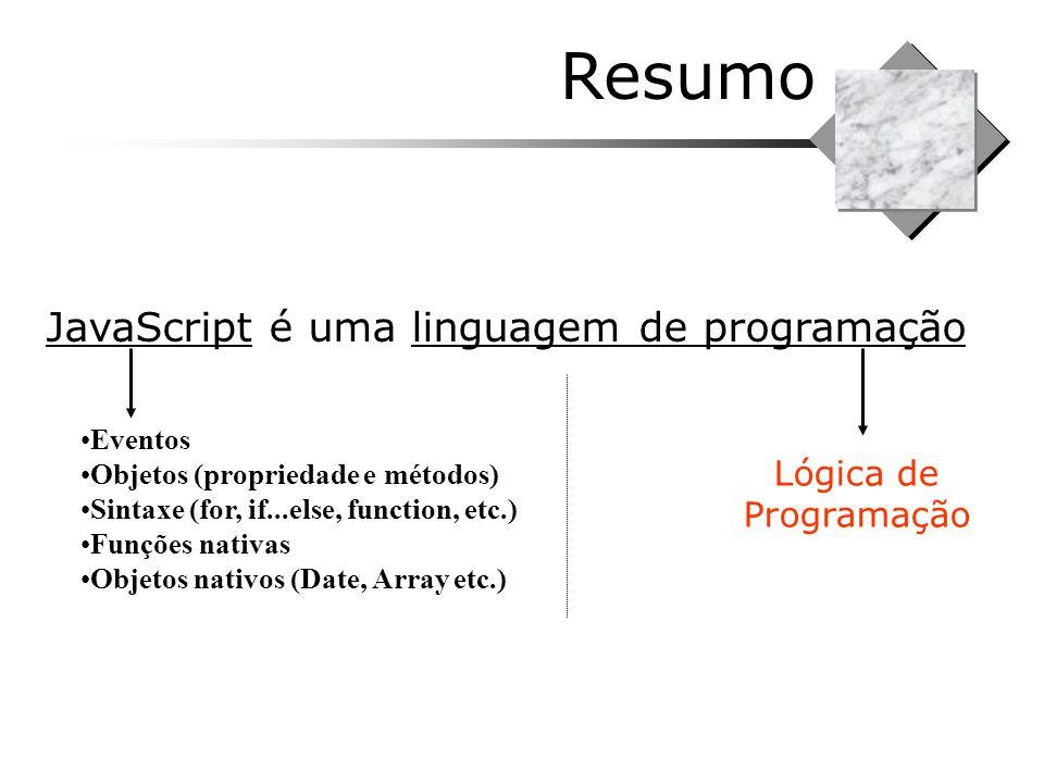 Resumo JavaScript é uma linguagem de programação Lógica de Programação