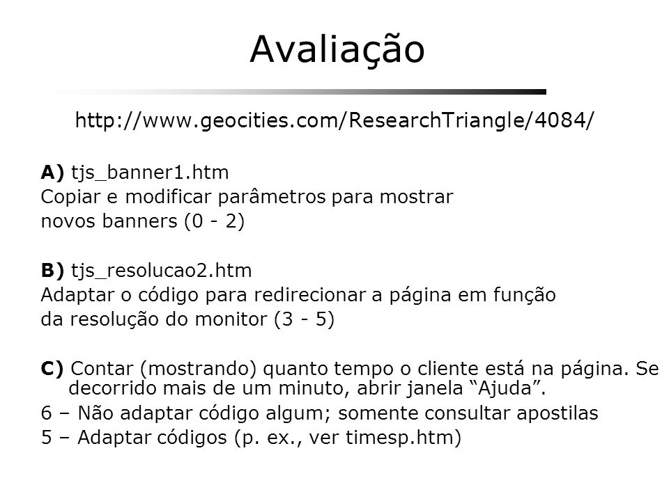 Avaliação http://www.geocities.com/ResearchTriangle/4084/