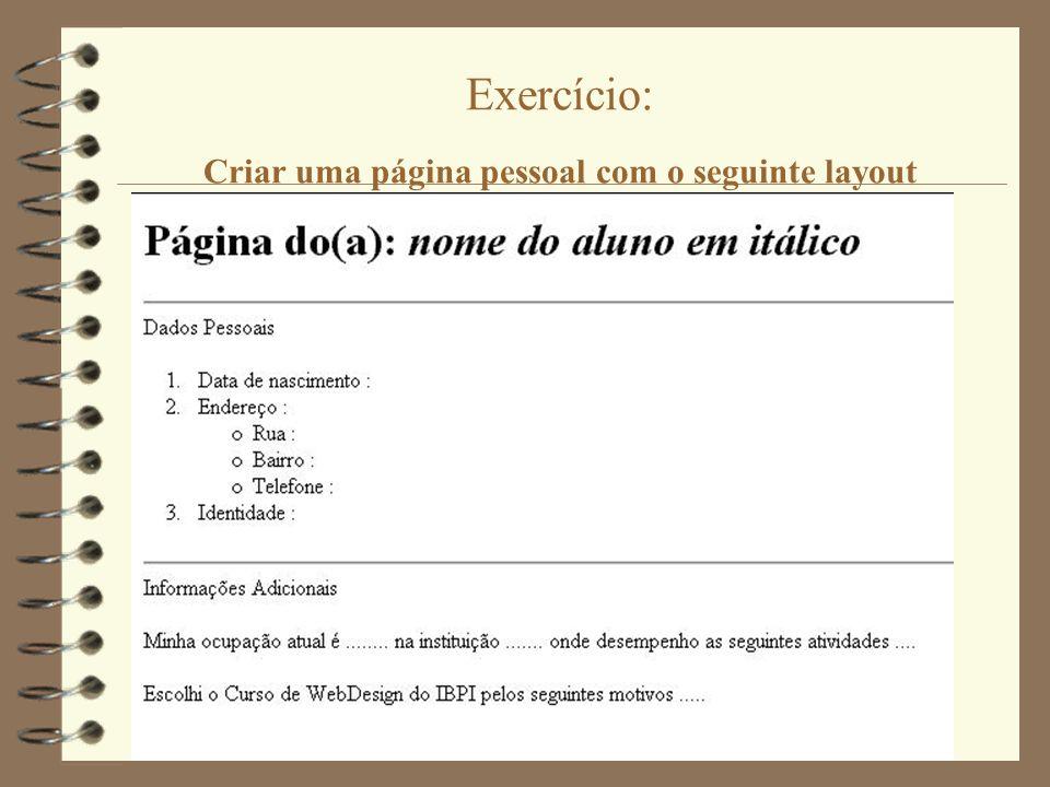 Exercício: Criar uma página pessoal com o seguinte layout