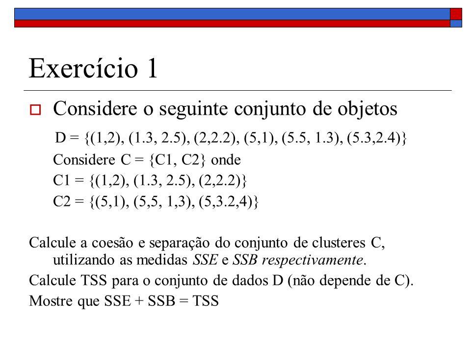 Exercício 1 Considere o seguinte conjunto de objetos