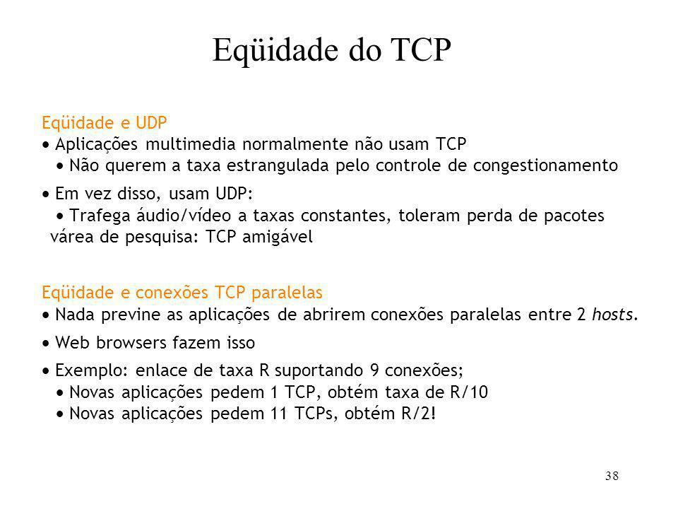 Eqüidade Eqüidade do TCP Eqüidade e UDP