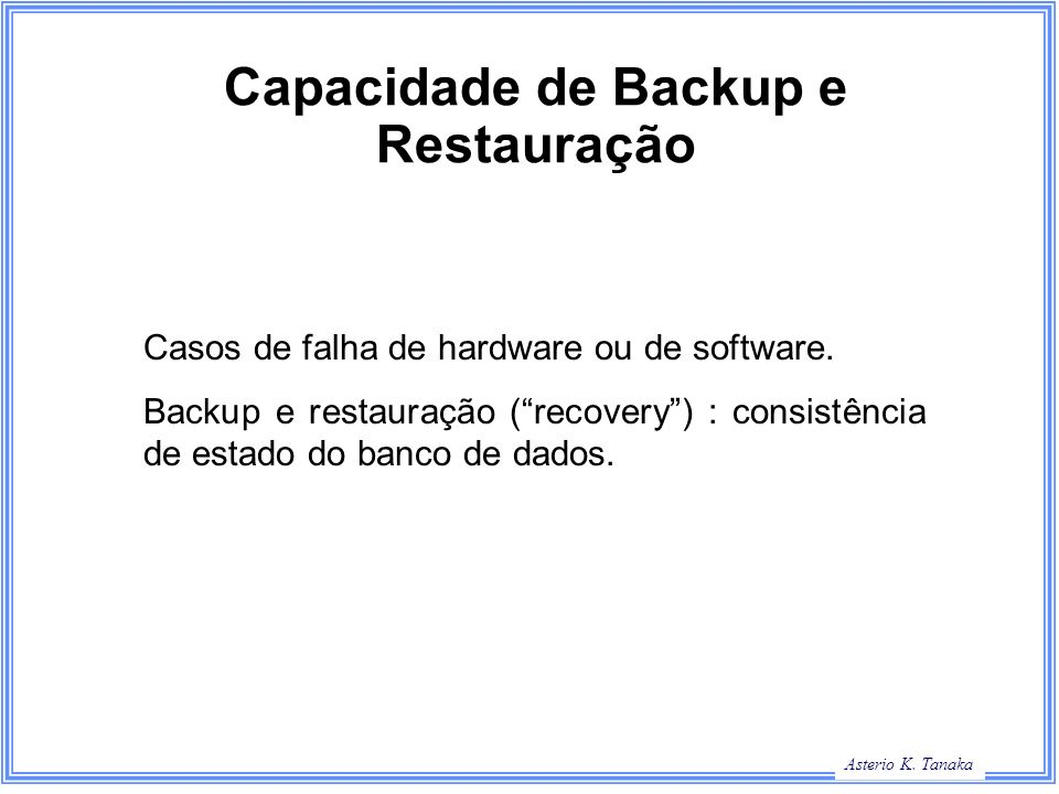 Capacidade de Backup e Restauração