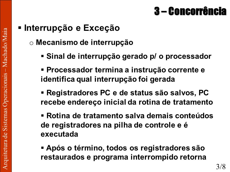 3 – Concorrência Interrupção e Exceção Mecanismo de interrupção