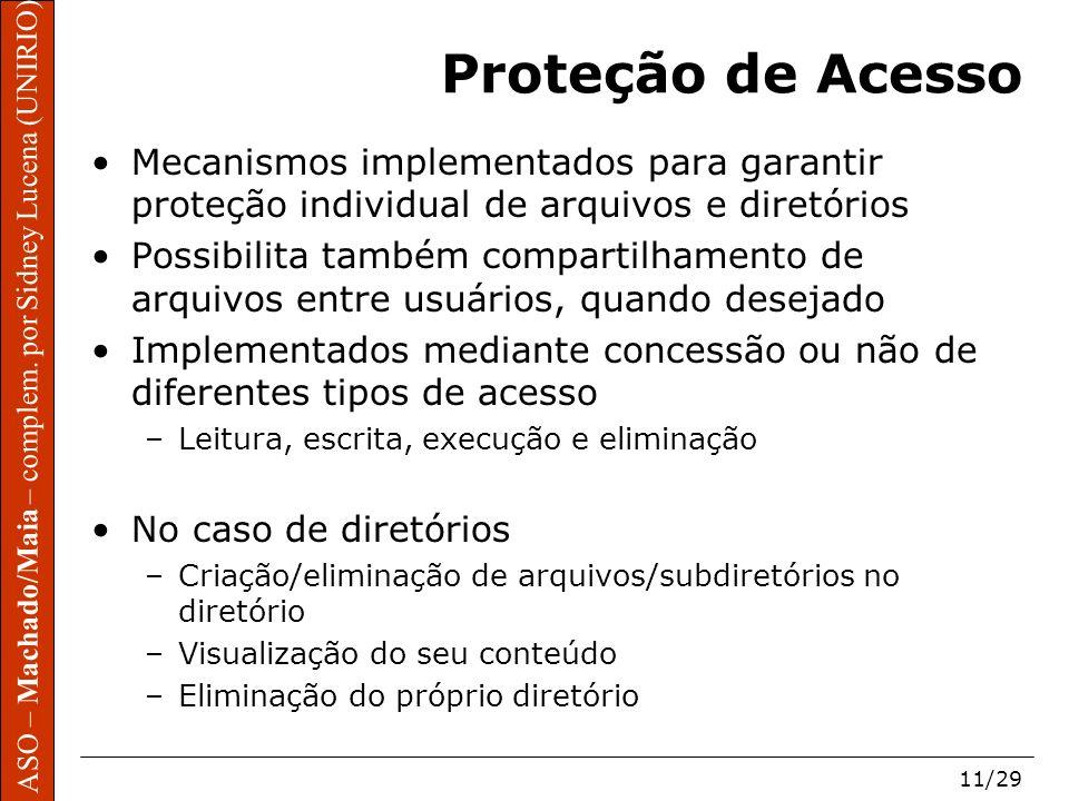 Proteção de Acesso Mecanismos implementados para garantir proteção individual de arquivos e diretórios.