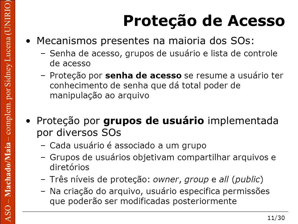 Proteção de Acesso Mecanismos presentes na maioria dos SOs: