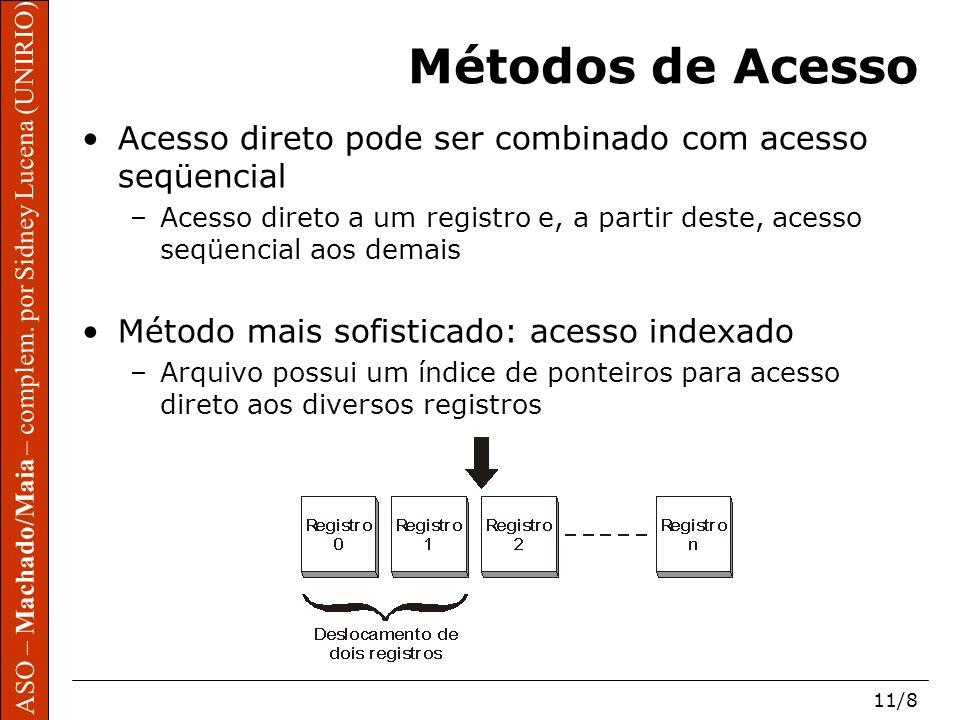 Métodos de Acesso Acesso direto pode ser combinado com acesso seqüencial.