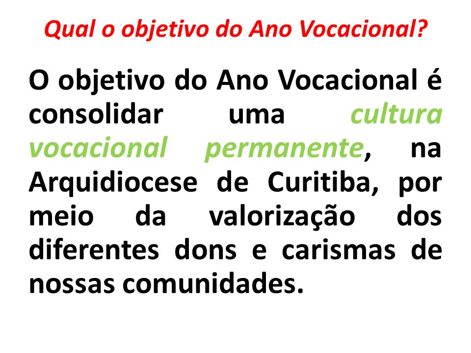 Qual o objetivo do Ano Vocacional