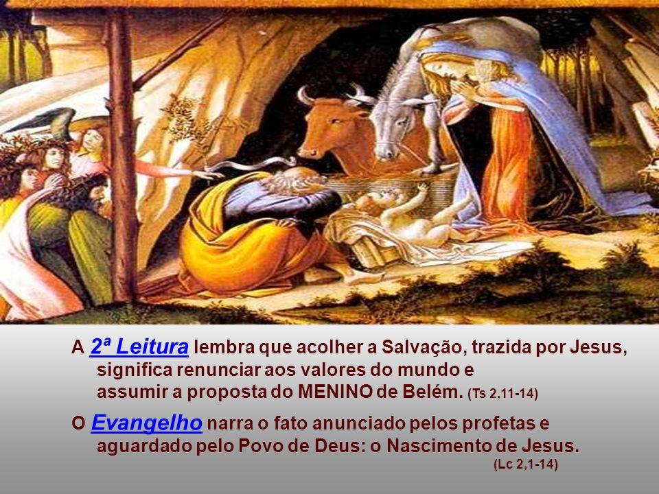 A 2ª Leitura lembra que acolher a Salvação, trazida por Jesus,