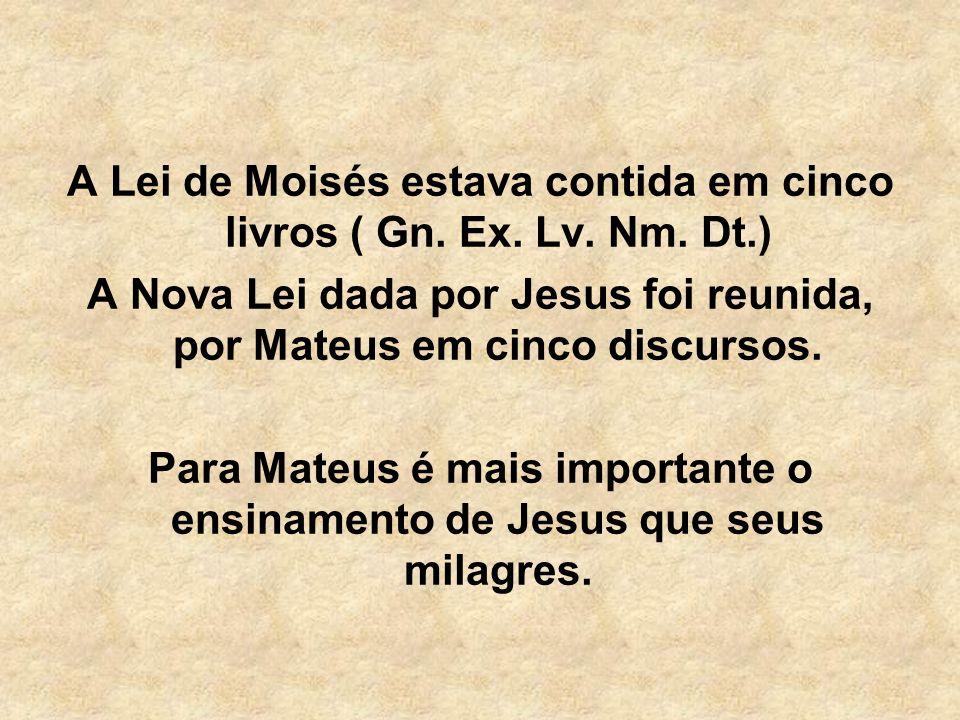 A Lei de Moisés estava contida em cinco livros ( Gn. Ex. Lv. Nm. Dt.)