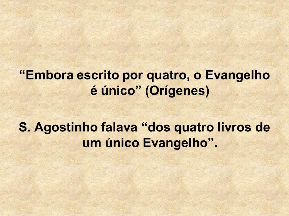Embora escrito por quatro, o Evangelho é único (Orígenes)