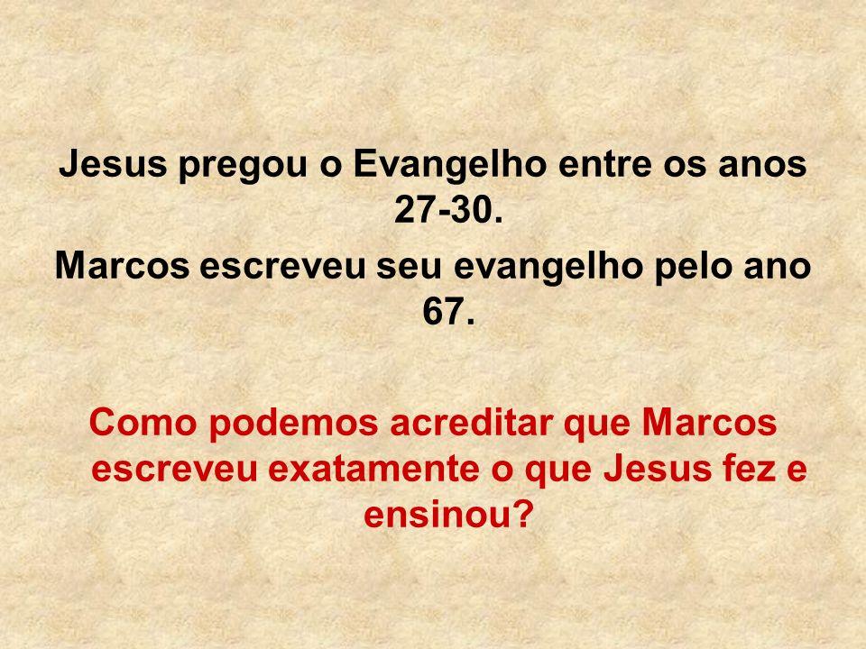 Jesus pregou o Evangelho entre os anos 27-30.