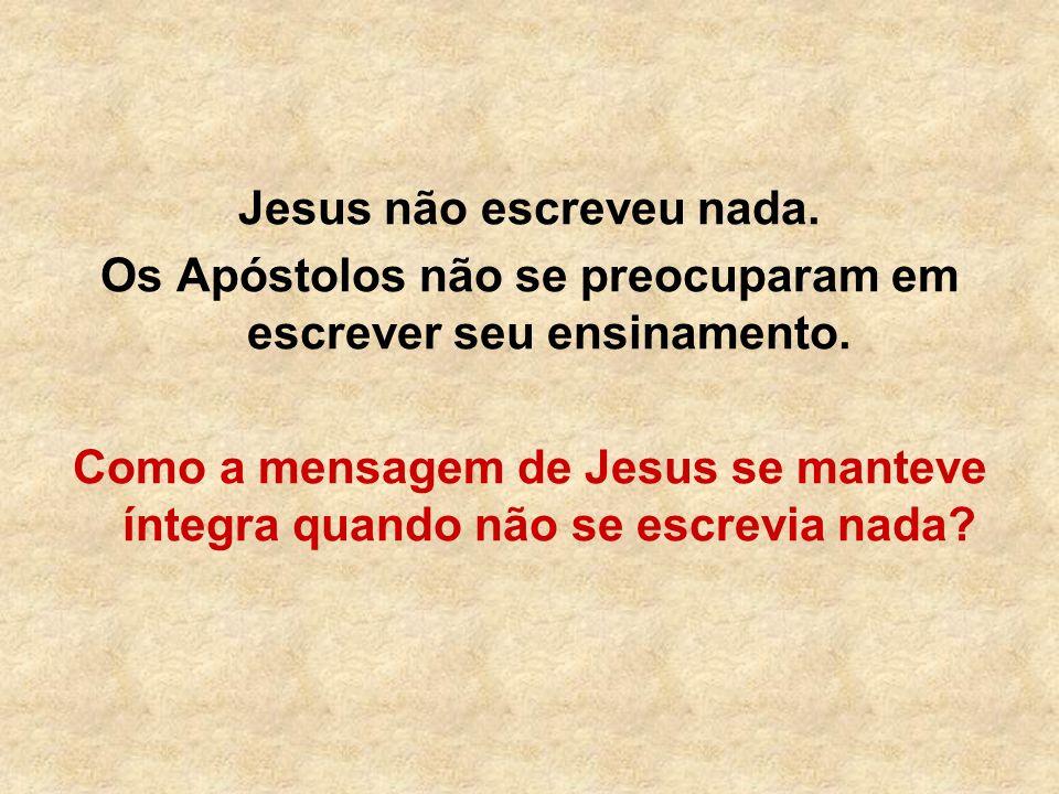 Jesus não escreveu nada.