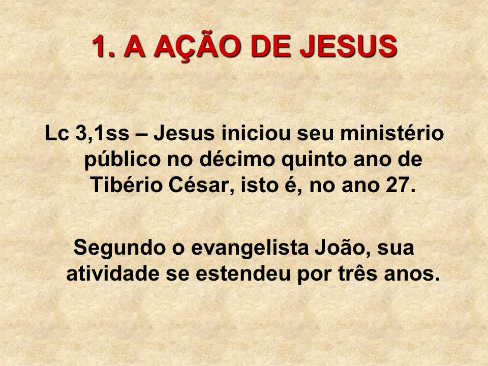 Segundo o evangelista João, sua atividade se estendeu por três anos.